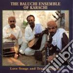 Love songs and trance... - cd musicale di Baluchi ensemble karachi pakis