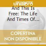 AND THIS IS FREE - MAXWELL STREET (CD+DVD) cd musicale di ARTISTI VARI