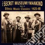 Secret Museum Of Mankind - Vol.5 Ethnic Music 1925-48 cd musicale di Secret museum of mankind