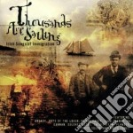 Thousands Are Sailing - Irish Song Of Immigration cd musicale di Planxty/dedannan/c.ryan & o.