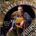 James Keane - Sweeter As The Years Roll cd musicale di Keane James