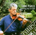 Tommy Peoples - Waiting For A Call cd musicale di Peoples Tommy