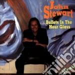 John Stewart - Bullets In The Hour Glass cd musicale di John Stewart
