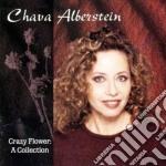 Chava Alberstein - Crazy Flower: A Collectio cd musicale di ALBERSTEIN CHAVA