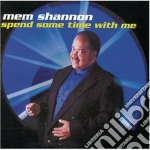 Mem Shannon - Spend Some Time With Me cd musicale di Mem Shannon