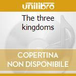 The three kingdoms cd musicale di John renbourn & stef
