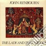 John Renbourn - The Lady And The Unicorn cd musicale di Renbourn John
