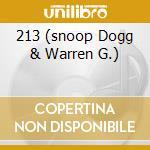 213 (SNOOP DOGG & WARREN G.) cd musicale di 213