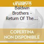 Baldwin Brothers - Return Of The Golden cd musicale di Brothers Baldwin