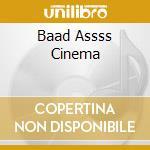 Baad Assss Cinema cd musicale di ARTISTI VARI