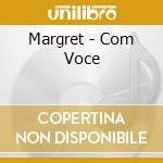Margret - Com Voce cd musicale di MARGRET