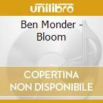 Ben Monder - Bloom cd musicale di Ben & mchenr Monder