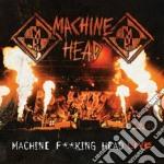 Machine f**king head live (2cd) cd musicale di Machine Head
