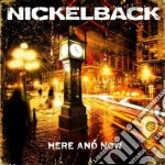 Nickelback - Here And Now cd musicale di Nickelback
