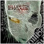 Killswitch Engage - As Daylight Dies cd musicale di Engage Killswitch