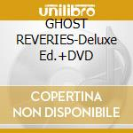 GHOST REVERIES-Deluxe Ed.+DVD cd musicale di OPETH