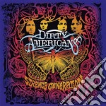 Dirty Americans - Strange Generation cd musicale di DIRTY AMERICANS