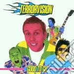 Terrorvision - Good To Go cd musicale di TERRORVISION