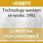 Technology:western re-works 1992 cd musicale di Voltaire Cabaret
