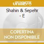 Shahin & Sepehr - E cd musicale