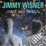 Jimmy Wisner - Time And Space cd musicale di Wisner Jimmy