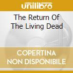 THE RETURN OF THE LIVING DEAD cd musicale di O.S.T.