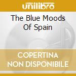 THE BLUE MOODS OF SPAIN cd musicale di SPAIN