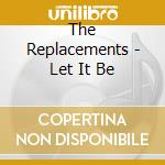 LET IT BE cd musicale di The Replacements