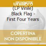 (LP VINILE) First four years lp vinile di Flag Black