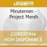 PROJECT MERSH cd musicale di MINUTEMEN