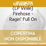 (LP VINILE) Ragin full on lp vinile di FIREHOSE