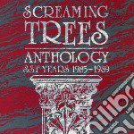 ANTHOLOGY                                 cd musicale di SCREAMING TREES