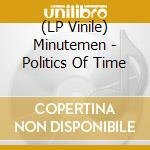 The politics of tine-lp cd musicale di MONUTEMENT