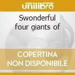 Swonderful four giants of cd musicale di Jethro burns & joe v