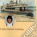 Me oh my how the time... - hartford john cd musicale di John Hartford