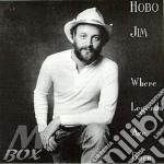 Where legends are born - cd musicale di Hobo Jim