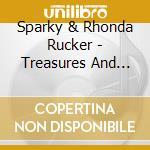 Treasures and tears cd musicale di Sparky & rhonda ruck