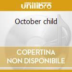 October child cd musicale di Hills Anne