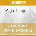 Cajun boogie - cd musicale di The hackberry ramblers