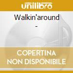 Walkin'around - cd musicale di Keane Peter