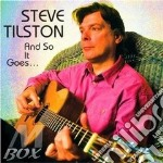 Steve Tilston - And So It Goes... cd musicale di Tilston Steve