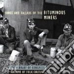 Songs & ballads of miners cd musicale di The library congress