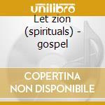 Let zion (spirituals) - gospel cd musicale di Sister Shaker