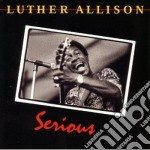 Luther Allison - Serious cd musicale di Luther Allison