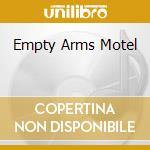 EMPTY ARMS MOTEL cd musicale di THACKERY JIMMY