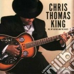 Me, my guitar & the blues - cd musicale di Chris thomas king