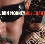 John Mooney - All I Want cd musicale di John Mooney