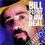 Bill Perry - Raw Deal cd musicale di Bill Perry