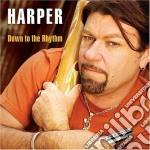 Harper - Down To The Rhythm cd musicale di Harper