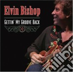 Elvin Bishop - Gettin' My Groove Back cd musicale di Elvin Bishop